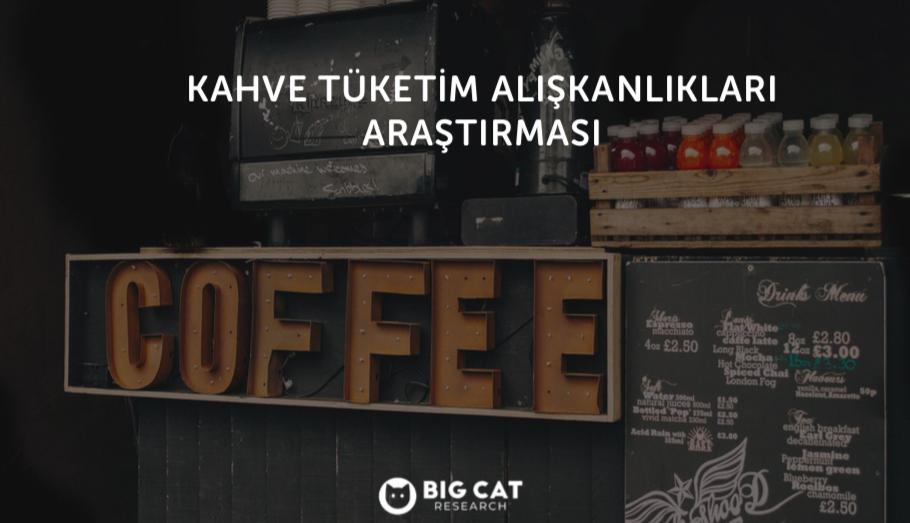 Kahve Tüketim Alışkanlıkları Araştırması