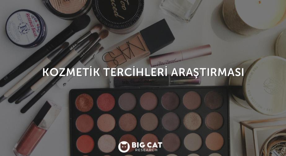Kozmetik Tercihleri Araştırması